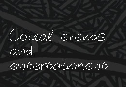 Social Events and Entertainment
